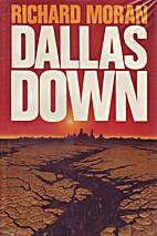 Dallas Down by Richard Moran