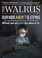 The Walrus, May 2015 by Kay Jonathan