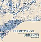 Territorios urbanos memoria de una…