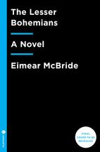The Lesser Bohemians: A Novel by Eimear…