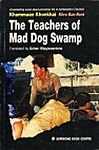 The Teachers of Mad Dog Swamp by Khamman…