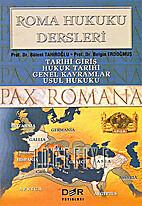 Roma Hukuku Dersleri : Tarihi Giriş, Hukuk…