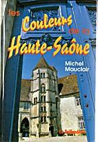 Les couleurs de la Haute-Saône by Michel…