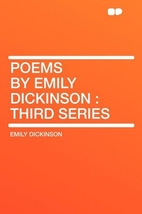 Poems by Emily Dickinson, Series Three by…