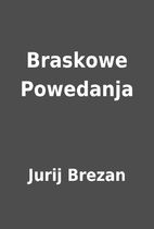 Braskowe Powedanja by Jurij Brezan