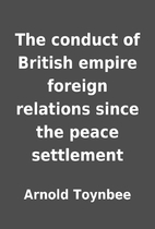 The conduct of British empire foreign…