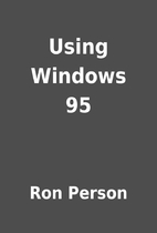Using Windows 95 by Ron Person