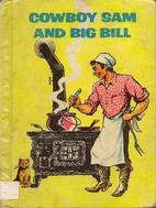 Cowboy Sam and Big Bill by Edna Walker…