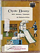 Clyde Beatty: Boy Animal Trainer by…