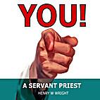 You! A Servant Priest (DVD) by Henry W.…