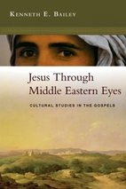 Jesus Through Middle Eastern Eyes: Cultural…