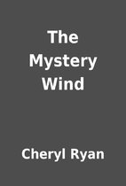 The Mystery Wind by Cheryl Ryan