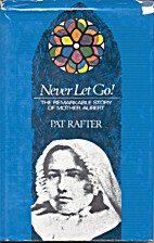 Never let go!;: The remarkable story of…