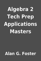 Algebra 2 Tech Prep Applications Masters by…