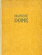 Deutsche Dome by Gerhard Niedermeyer