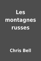 Les montagnes russes by Chris Bell