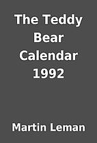 The Teddy Bear Calendar 1992 by Martin Leman