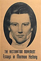 The Restoration Movement: Essays in Mormon…