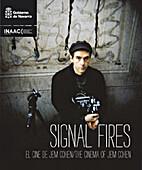Signal Fires: El Cine de Jem Cohen / The…