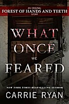 What Once We Feared by Carrie Ryan