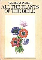 All the Plants of the Bible by Winifred…