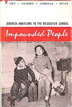 Impounded people; Japanese-Americans in the…