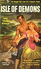 Isle Of Demons by John Clarke Bowman