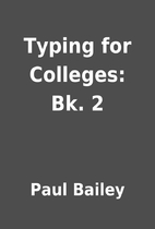 Typing for Colleges: Bk. 2 by Paul Bailey