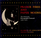 Prairie Fires and Paper Moons: The American…
