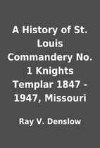 A History of St. Louis Commandery No. 1…