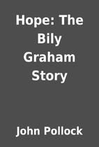 Hope: The Bily Graham Story by John Pollock