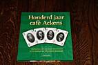 Honderd jaar café Ackens by Schroer
