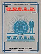 The U.N.C.L.E. Files : The Mission Begins…