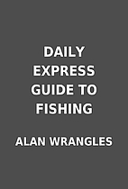 DAILY EXPRESS GUIDE TO FISHING by ALAN…