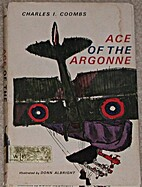 Ace of the Argonne by Charles Ira Coombs