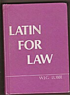 Latin for Law by W.J.G. Lubbe