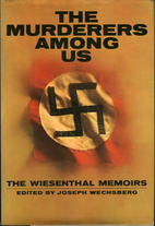The Murderers Among Us: The Simon Wiesenthal…