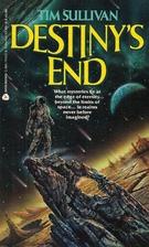 Destiny's End by Tim Sullivan