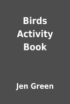 Birds Activity Book by Jen Green