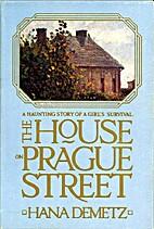 The House on Prague Street by Hanna Demetz