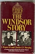The Windsor Story by J. Bryan III
