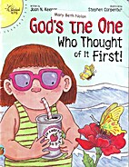 God's the One Who Thought of It First (Happy…