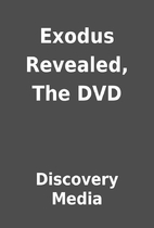 Exodus Revealed, The DVD by Discovery Media