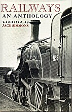 Railways: An Anthology by Jack Simmons