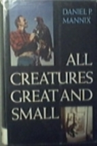 All Creatures Great and Small by Daniel P.…