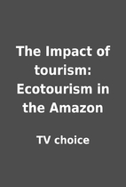 The Impact of tourism: Ecotourism in the…