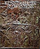 Kunstschätze Sloweniens by Lev Menaše