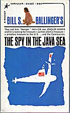 Spy in the Java Sea by Bill S. Ballinger