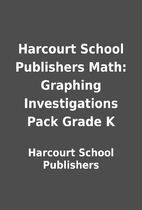 Harcourt School Publishers Math: Graphing…