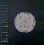 Kubbe: Sonsuz Döngü by Kamil Firat